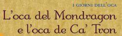 L'oca del Mondragon e l'oca de Ca' Tron
